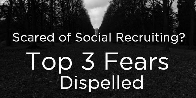 3 Fears Social Recruiting